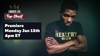 PREMIERE of Loaded Lux Top Shelf Freestyle - Monday Jan 13th @4 pm ET