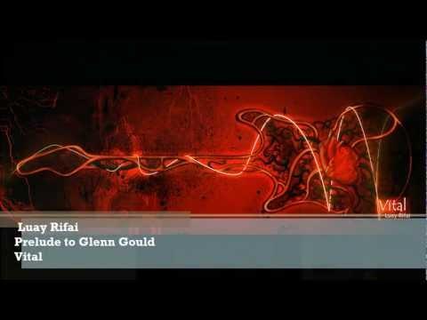 Luay Rifai - Prelude to Glenn Gould