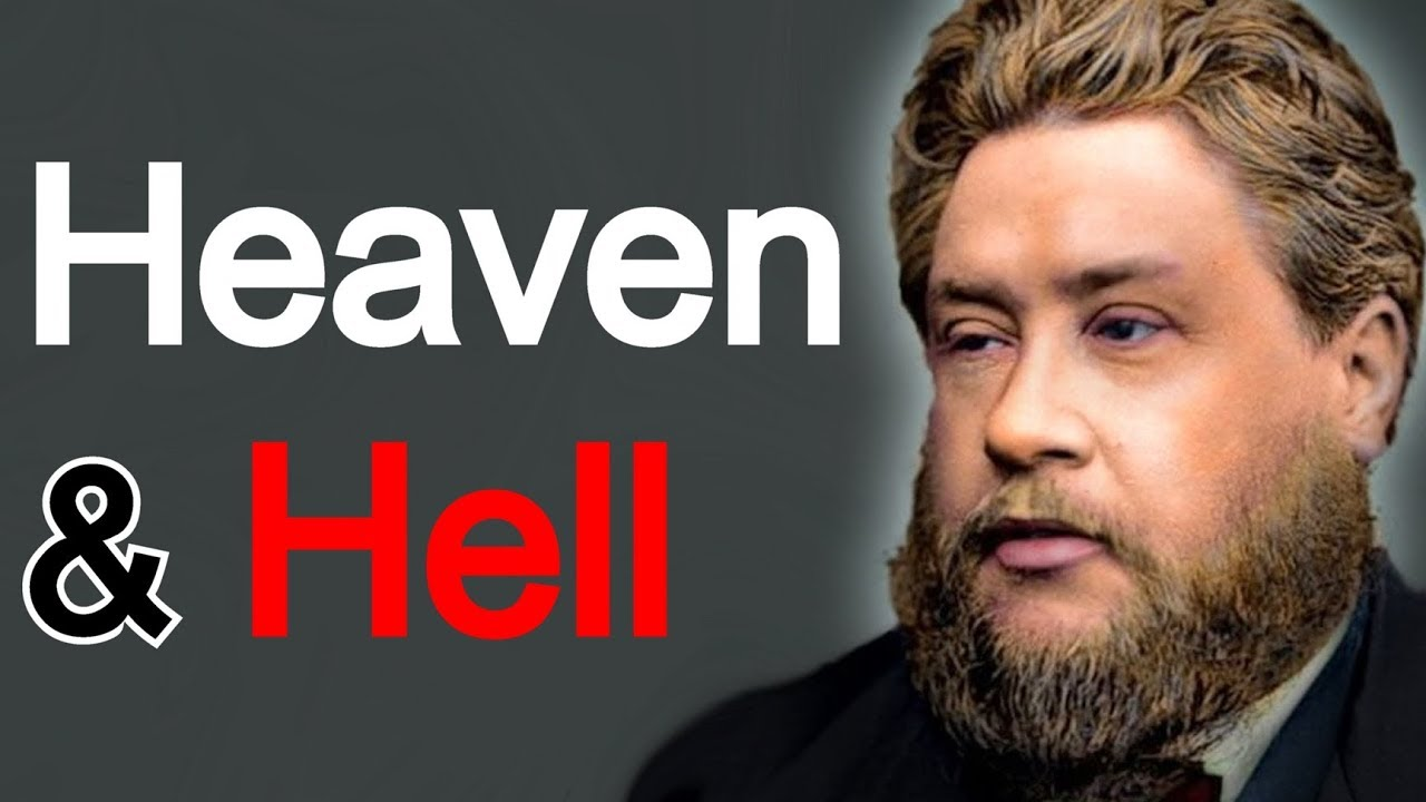 Heaven and Hell - Charles Spurgeon Sermon