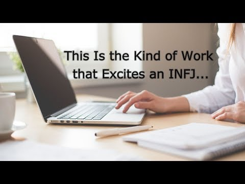 This Is the Kind of Work that Excites an INFJ...