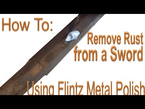 How To:  Remove Rust From A Sword Using Flintz Metal Polish