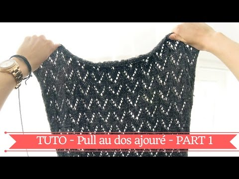 Pull Femme Au Dos Ajoure Hobby Tricot Tuto Partie 2 Youtube