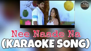 Nee Naade Naa Kannada Karaoke Song Original with Kannada Lyrics
