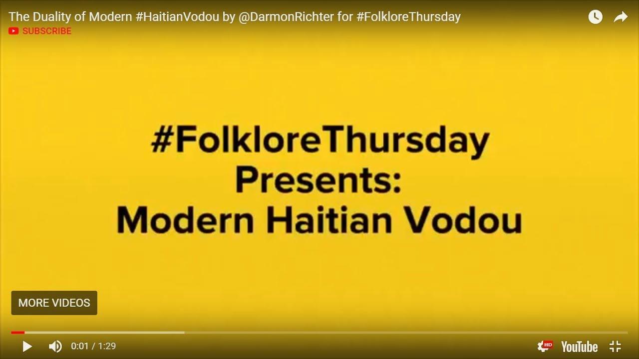 The Duality of Modern Haitian Vodou - #FolkloreThursday