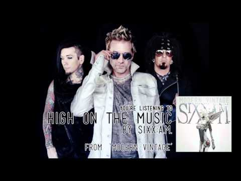 Sixx:A.M. - High on the Music (Audio Stream)