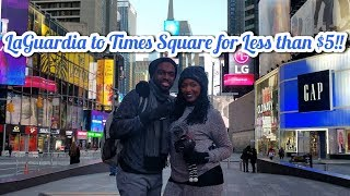 How To Get From LaGuardia Airport To Times Square For Cheap!!