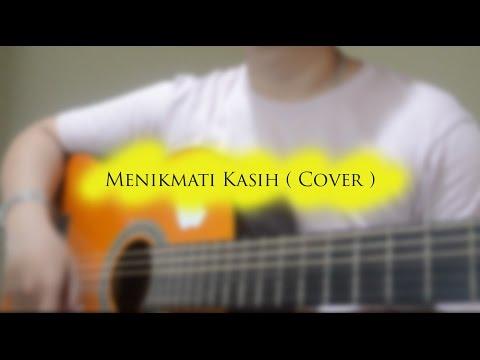 Menikmati Kasih ( Cover + Lyric )