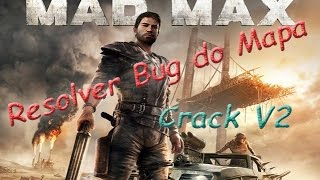Mad Max - Resolver Bug do mapa crack V2