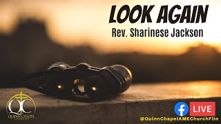 Look Again.. | Rev. Sharinese Jackson | Quinn Chapel A.M.E Flint