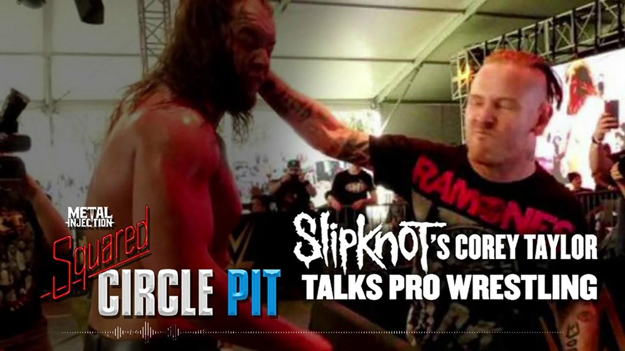 Slipknot's Corey Taylor Talks Love of Pro Wrestling | Metal Injection SquaredCirclePit