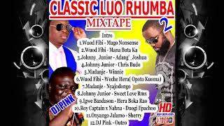 CLASSIC LUO RHUMBA MIXTAPE VOL.2 (DJ PINK THE BADDEST) john junior,madaje perimete,wuod fibi