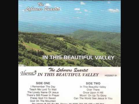 In This Beautiful Valley - The Laborers Quartet.wmv