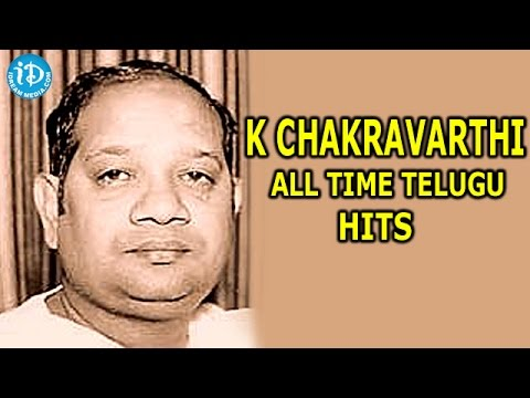 K Chakravarthi All Time Telugu Hit Songs || Indian Music Director