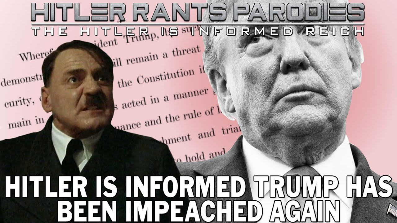 Hitler is informed Trump has been impeached again