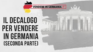 Il Decalogo per Vendere in Germania - Parte Seconda