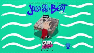 Zay Hilfigerrr & Zayion Mccall Juju On That Beat Club Killers Remix