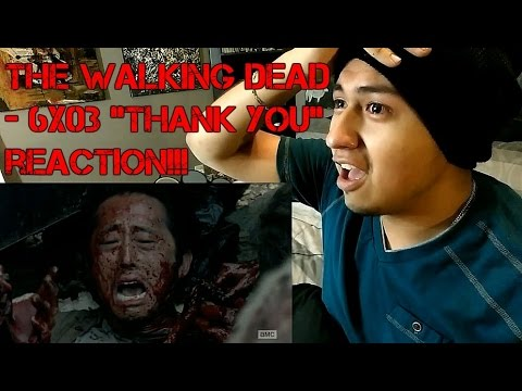 """THE WALKING DEAD - 6x03 """"THANK YOU"""" REACTION!!!"""