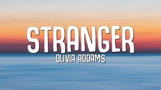 Download Olivia Addams - Stranger (Lyrics)