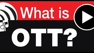 What is OTT?