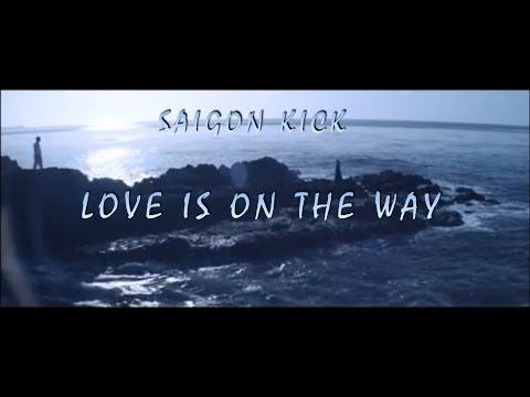 Saigon Kick - Love Is On The Way (lyrics)