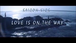 Gambar cover Saigon Kick - Love Is On The Way (lyrics)