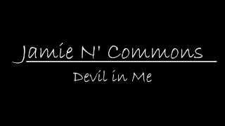 Jamie N Commons - Devil In Me  Lyrics