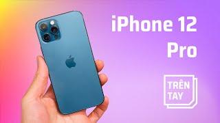 Trên tay iPhone 12 Pro
