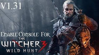 The Witcher 3 -- Enabling Debug Console (v1.31) [Confirmed Working 12/30/2017]
