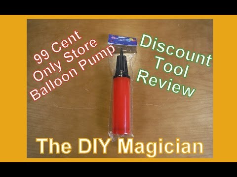 99 Cent Only Store Balloon Pump Discount Tool Review The DIY Magician