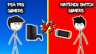 PS4 Pro Gamers VS  Nintendo Switch Gamers