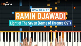 """How To Play """"Light of The Seven (Game of Thrones OST)"""" by Ramin Djawadi   HDpiano Piano Tutorial"""