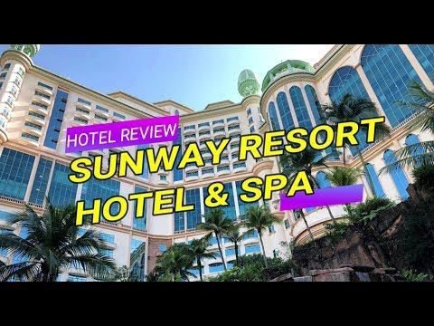 Review Sunway Resort Hotel & Spa   The Best Hotel In Sunway, Malaysia