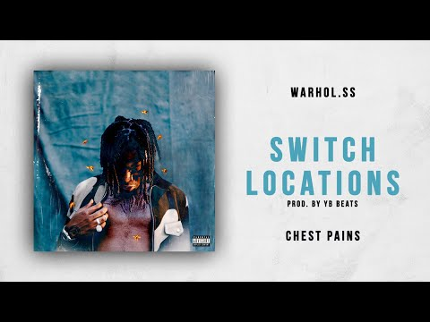 Warhol.SS - Switch Locations (Chest Pains)