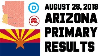 August 28, 2018 Arizona Primary Results - Governor, Senate, House Races  - Sinema vs McSally