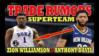 TRADE RUMORS | SuperTEAM NEXT SEASON | Anthony Davis | Zion Williamson