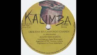 ACKIM SIMUKONDA - Umwana Wa Chipondo Chandi / Simukoko