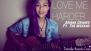 Love Me Harder - Ariana Grande ft. The Weeknd (Official Damielou acoustic cover) LYRICS