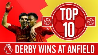Top 10   The best goals, games and wins in the Merseyside Derby at Anfield