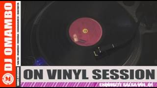 DJ OMAMBO   EKOS DEL AYER VINYL SESSION   (EXQUISITE SALSA) VOL 1 II