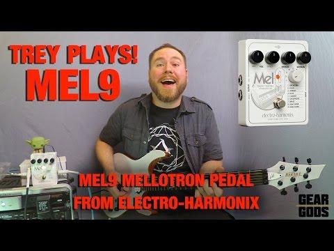 Mel9 Mellotron Pedal from Electro-Harmonix - Trey Plays!   GEAR GODS
