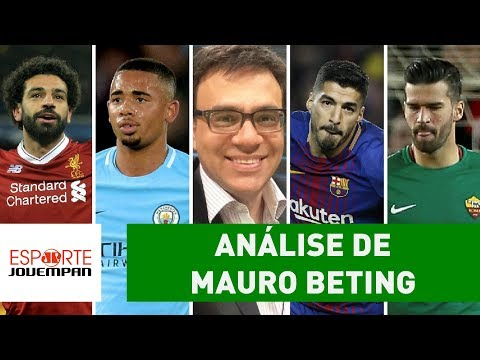 Mauro Beting Analisa Liverpool 3x0 City, E Barça 4x1 Roma!