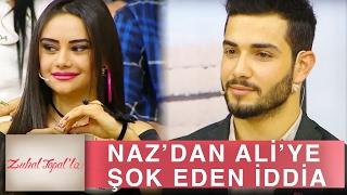 Zuhal Topal'la 127. Bölüm (HD) | Naz'ın Ali Hakkındaki İddiası Herkesi Şok Etti!