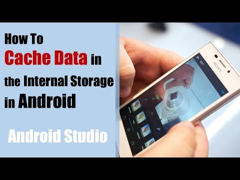 Android Internal Storage Tutorial: How To Cache Data For Offline