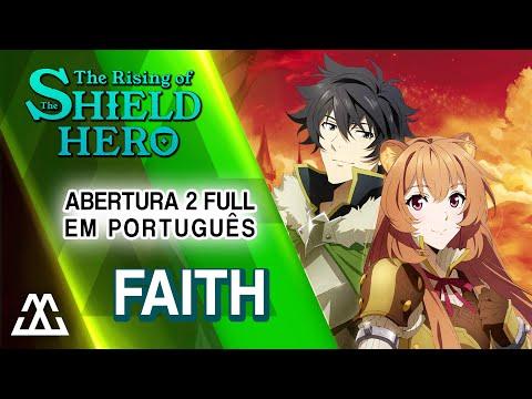 the-rising-of-shield-hero-abertura-2-completa-em-portugues---faith-(pt-br)