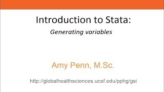 Introduction to Stata - Generating variables using the generate, replace, and label commands