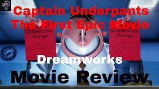 [Movie Reviews] Captain Underpants The First Epic Movie - Dreamworks