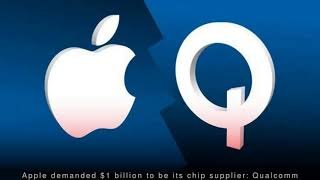Latest Technology News - Apple demanded $1 billion to be its chip supplier: Qualcomm