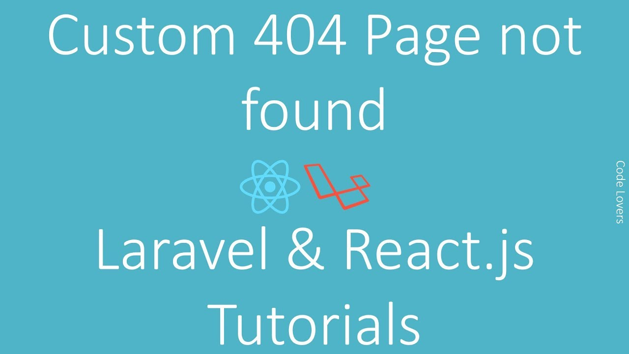 Laravel and React js Tutorial - Custom 404 Page not found