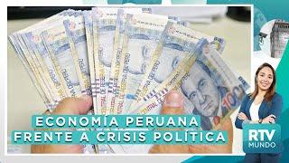 Crisis política en el Perú ¿Por qué la economía peruana no se resiente frente a esta crisis? - RTV