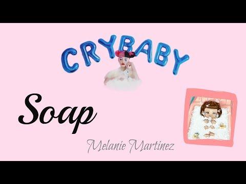 Soap 肥皂 - Melanie Martinez 梅蘭尼馬丁尼茲 中文歌詞